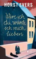 Ware ich du wurde ich mich lieben - Horst Evers